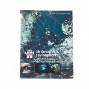 TDI DIVING IN OVERHEAD ENVIRONMENTS MANUAL - Sea & Sea