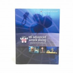 TDI ADVANCED WRECK DIVING MANUAL - Sea & Sea